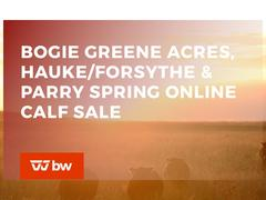 Bogie Greene Acres, Hauke/Forsythe and Parry Spring Online Calf Sale - Ohio