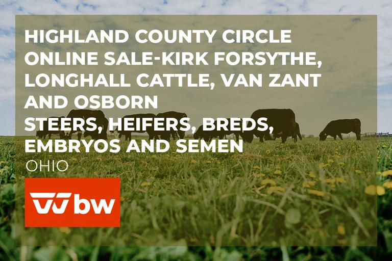 Highland County Circle Online Sale - Kirk Forsythe, LongHall Cattle, Van Zant and Osborn - Ohio